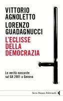 """Vittorio Agnoletto e Lorenzo Guafagnucci - """"L'eclisse della democrazia"""""""