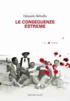 "Edoardo Rebulla - ""Le conseguenze estreme"""
