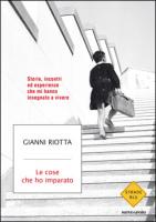 """Gianni Riotta - """"Le cose che ho imparato"""""""