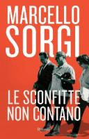 "Marcello Sorgi - ""Le sconfitte non contano"""