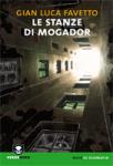 "Gian Luca Favetto - ""Le stanze di Mogador"""