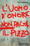 """Roberto Mazzarella - """"L'uomo d'onore non paga il pizzo"""""""