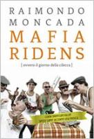 """Raimondo Moncada - """"Mafia ridens"""""""