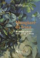 "Gaetano Basile e Anna Maria Musco Dominici - ""Mangiare di festa"""