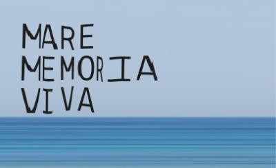 """""""Mare Memoria Viva"""""""