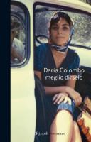"""Daria Colombo - """"Meglio dirselo"""""""