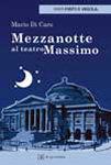 """Mario Di Caro - """"Mezzanotte al teatro Massimo"""""""