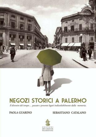 """Paola Guarino e Sebastiano Catalano - """"Negozi storici a Palermo"""""""