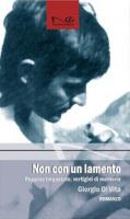 """Giorgio Di Vita - """"Non con un lamento"""""""