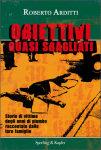 """Roberto Arditti - """"Obiettivi quasi sbagliati"""""""
