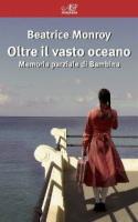 """Beatrice Monroy - """"Oltre il vasto oceano"""""""
