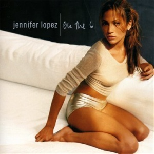 "Jennifer Lopez - ""On the 6"""