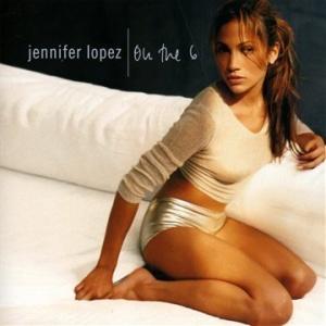 """Jennifer Lopez - """"On the 6"""""""
