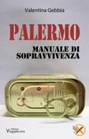 """Valentina Gebbia - """"Palermo - Manuale di sopravvivenza"""""""