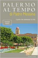 """Giuseppe Palmeri - """"Palermo al tempo di Padre Messina"""""""
