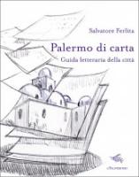 """Salvatore Ferlita - """"Palermo di carta"""""""