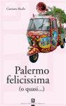 """Gaetano Basile - """"Palermo felicissima (o quasi...)"""""""