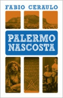 """Fabio Ceraulo - """"Palermo nascosta"""""""