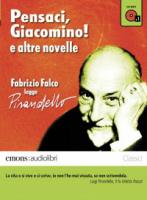"""Pensaci Giacomino! e altre novelle"""