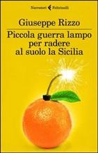 """Giuseppe Rizzo - """"Piccola guerra lampo per radere al suolo la Sicilia"""""""