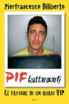 """Pif - """"Piffettopoli"""""""