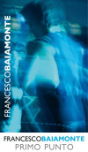 """Francesco Baiamonte - """"Primo punto"""""""