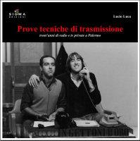Lucio Luca - Prove tecniche di trasmissione