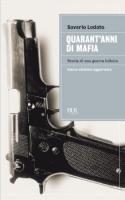 """Saverio Lodato - """"Quarant'anni di mafia"""""""