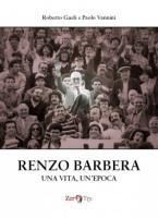 """Roberto Gueli e Paolo Vannini - """"Renzo Barbera - Una vita, un'epoca"""""""