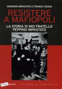 """Giovanni Impastato e Franco Vassia -  """"Resistere a Mafiopoli"""""""