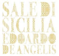 """Edoardo De Angelis - """"Sale di Sicilia"""""""