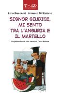 """Lino Buscemi e Antonio Di Stefano - """"Signor giudice, mi sento tra l'anguria e il martello"""""""