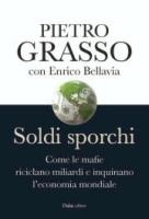 """Pietro Grasso con Enrico Bellavia - """"Soldi sporchi"""""""