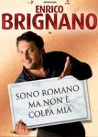 """Enrico Brignano - """"Sono romano ma non è colpa mia"""""""