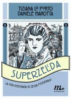 "Tiziana Lo Porto e Daniele Marotta - ""Superzelda"""