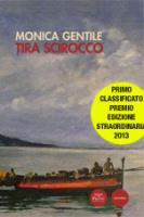 """Monica Gentile - """"Tira Scirocco"""""""