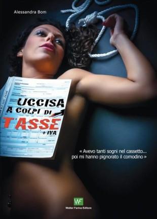 "Alessandra Bom - ""Uccisa a colpi di tasse"""