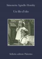 """Simonetta Agnello Hornby - """"Un filo d'olio"""""""