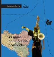 """Marcella Croce - """"Viaggio nella Sicilia profonda"""""""