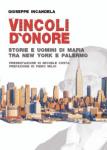 """Giuseppe Incandela - """"Vincoli d'onore - Storie e uomini di mafia tra New York e Palermo"""""""