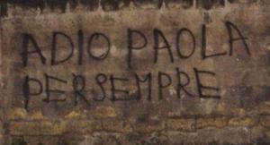 «Adio Paola per sempre»