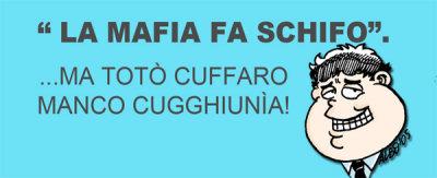 """""""La mafia fa schifo"""". ...ma Totò Cuffaro manco cugghiunìa!"""