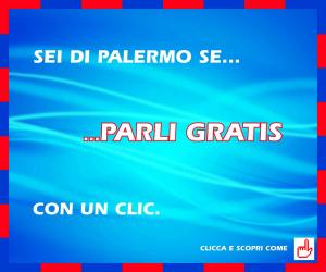 Sei di Palermo se... ...parli gratis con un clic. Clicca e scopri come