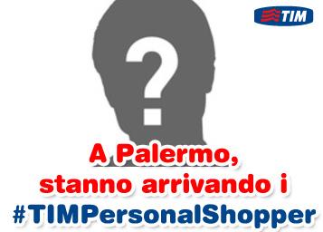 A Palermo stanno arrivando i #TIMPersonalShopper